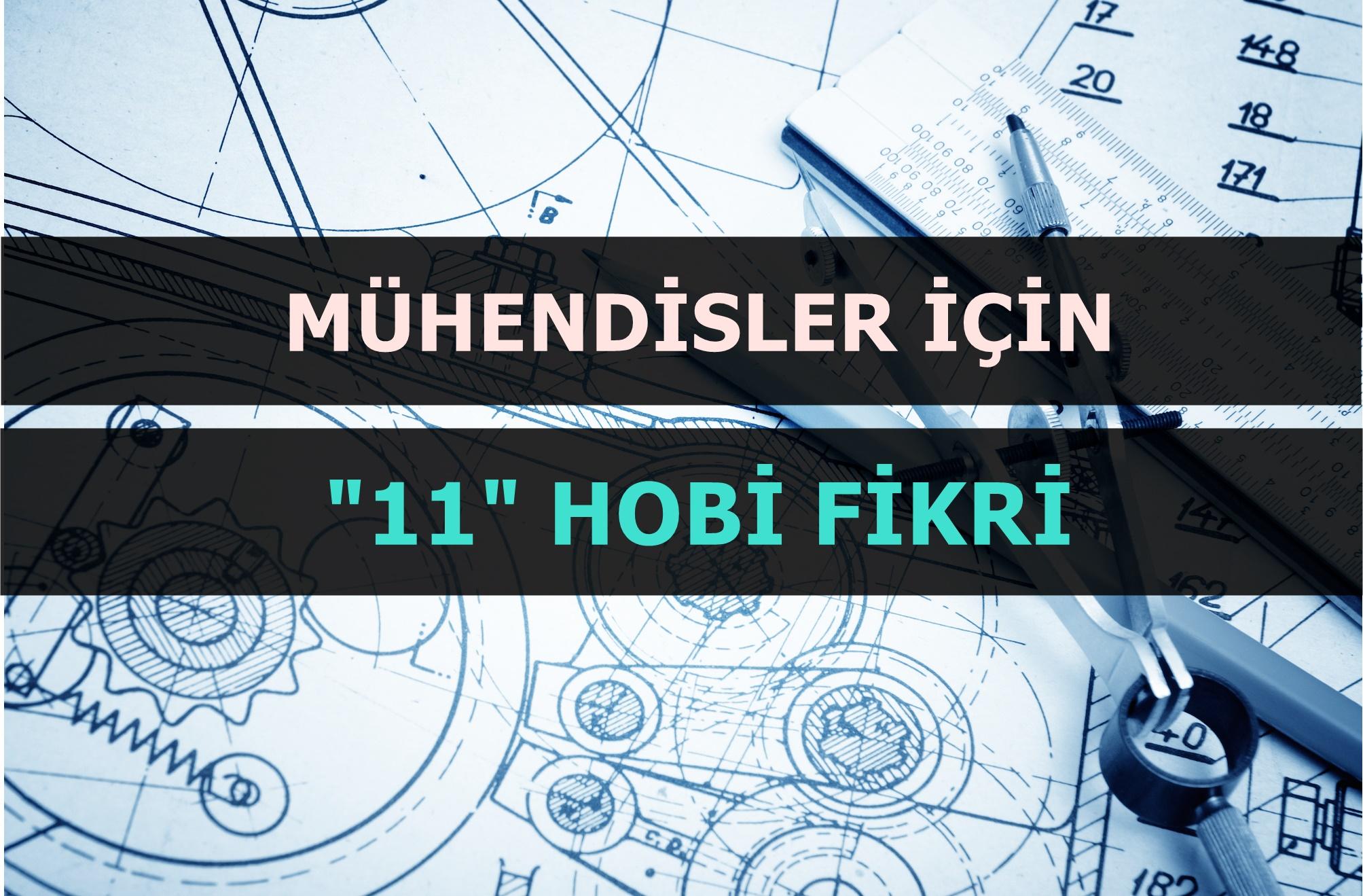 mühendisler için hobi